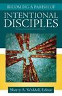 Becoming a Parish of Intentional Disciples by Our Sunday Visitor Inc.,U.S. (Paperback, 2015)