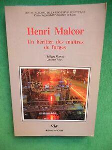 HENRI-MALCOR-UN-HERITIER-DES-MAITRES-DE-FORGES-P-MIOCHE-J-ROUX-SIDERURGIE