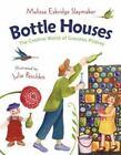 Bottle Houses : The Creative World of Grandma Prisbrey by Melissa Eskridge Slaymaker (2004, Hardcover, Revised)
