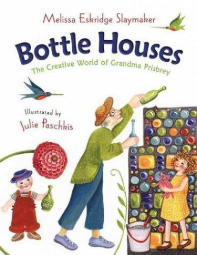 Bottle Houses: The Creative World of Grandma Prisbrey