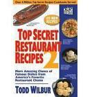 Top Secret Restaurant Recipes: v. 2 by Todd Wilbur (Paperback, 2007)