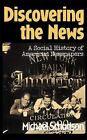 Discovering the News : A Social History of American Newspapers by Michael Schudson (1981, Paperback)