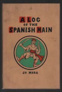 Jo-Mora-Jr-A-Log-of-the-Spanish-Main-FIRST-EDITION-1933