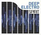 Spirit Of Deep Electro von Various Artists (2014)