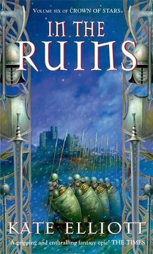 1 of 1 - In the Ruins (The Crown of Stars Series, Book 6) by Elliott, Kate 1841492736 The