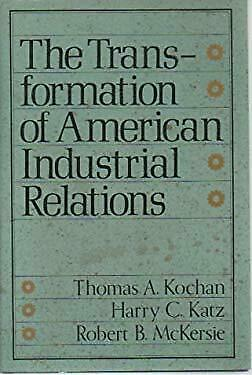Transformation of American Industrial Relations by Kochan, Thomas A.-ExLibrary