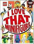 Lego: I Love That Minifigure (Library Edition) by DK (Hardback, 2015)
