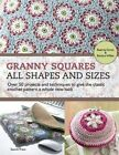 Granny Squares  -  All Shapes & Sizes: Over 50 Projects and Techniques to Give the Classic Crochet Pattern a Whole New Look by Beatrice Simon, Barbara Wilder (Paperback, 2014)