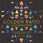 The Golden Ratio Colouring Book: And Other Mathematical Patterns Inspired by Nature and Art by Michael O'Mara Books Ltd (Paperback, 2016)