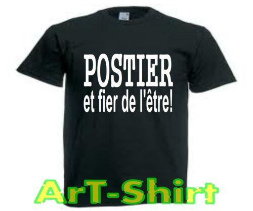 T-SHIRT personnalisé POSTIER ET FIER DE L/'ETRE poste courrier S a XXL neuf