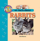 101 Facts About Rabbits by Julia Barnes (Hardback, 2001)