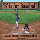 B Is for Baseball: A Fun Way to Learn Your Alphabet! by Harry Barker (Paperback / softback, 2013)