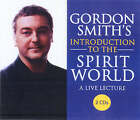 Gordon Smith's Introduction to the Spirit World: A Live Lecture by Gordon Smith (CD-Audio, 2005)
