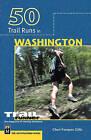 50 Trail Runs in Washington by Cheri Pompeo Gillis (Paperback / softback, 2001)