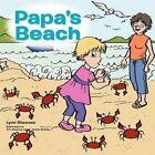 Papa's Beach 9781463405007 by Lynn Steeves Book