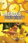An Exodus from Obesity: Enjoying the Ride by Marsha Miller (Paperback / softback, 2014)