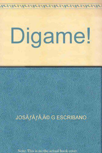 Digame! By José G Escribano. 9780563162261