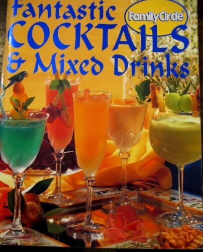 1 of 1 -  Fantastic Cocktails and Mixed Drinks (Step-by-Step) by Family Circle pb used