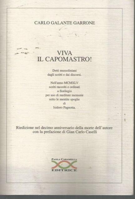VIVA IL CAPOMASTRO! CARLO GALANTE GARRONE - CARAMELLA editrice 2007 - SR13