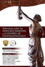 Reflexiones Sobre Los Derechos Humanos y el Control de Convencionalidad by...