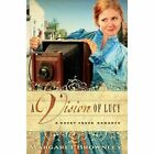 A Vision of Lucy by Margaret Brownley (Paperback / softback, 2011)
