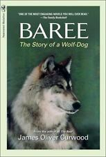 Baree: The Story of a Wolf-Dog (Medallion Editions for Young Readers), Curwood,
