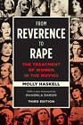 From Reverence to Rape: The Treatment of Women in the Movies by Molly Haskell (Paperback, 2016)