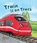 Busy Wheels: Train is on the Track by Peter Bently (Hardback, 2015)