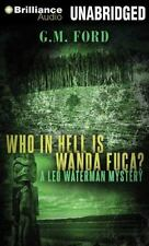 Leo Waterman Mystery: Who in Hell Is Wanda Fuca? 1 by G. M. Ford (2012, CD,...