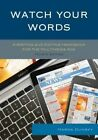 Watch Your Words: A Writing and Editing Handbook for the Multimedia Age by Marda Dunsky (Hardback, 2015)