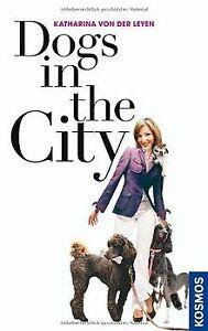 Dogs-in-the-City-von-Leyen-Katharina-von-der-Buch-Zustand-gut
