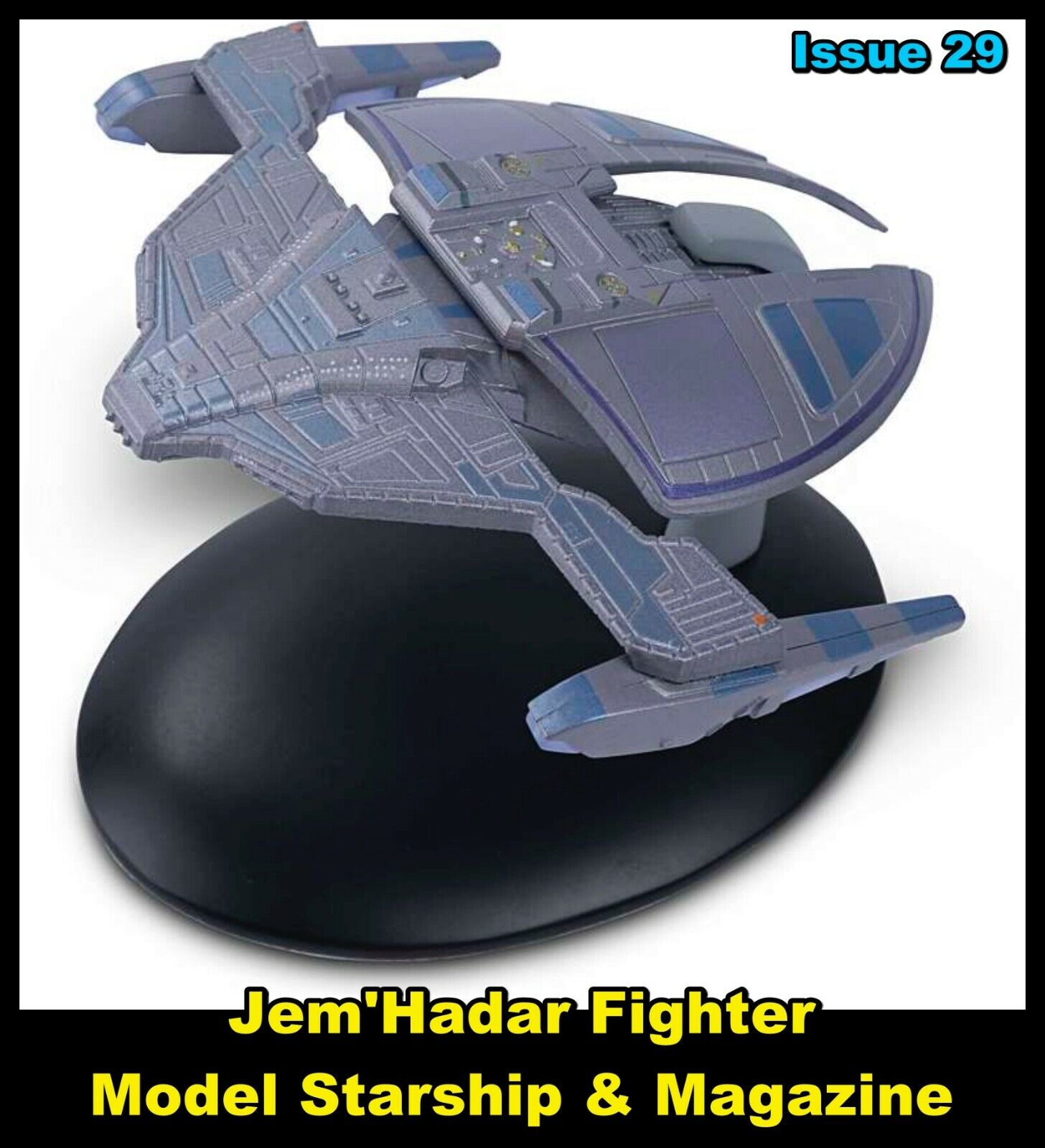 Issue 29: Jem'Hadar Fighter Starship Model