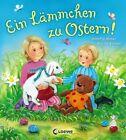 Ein Lämmchen zu Ostern! von Annette Moser (2013, Gebundene Ausgabe)