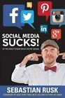 Social Media Sucks!: If You Donat Know What Youare Doing by Sebastian Rusk (Paperback / softback, 2014)
