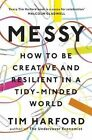 Messy: How to be Creative and Resilient in a Tidy-Minded World by Tim Harford (Paperback, 2016)