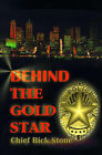 Behind the Gold Star by Chief Rick Stone (Paperback / softback, 2000)