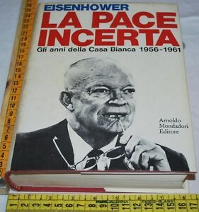 EISENHOWER-LA-PACE-INCERTA-Mondadori-1a-edizione-1969-libri-usati
