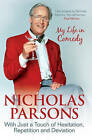 Nicholas Parsons - With Just a Touch of Hesitation, Repetition or Deviation: My Life in Comedy by Nicholas Parsons (Hardback, 2010)