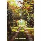 The Spiriting 9781420879100 by Sheryl Grace Grimes Book