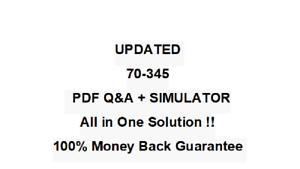 Details about Designing and Deploying Microsoft Exchange Server 2016  (70-345 QA PDF&Simulator