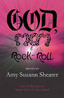 God, Mom & Rock and Roll by Amy Suzann Shearer (Paperback / softback, 2010)