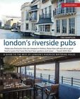 London's Riverside Pubs: A Guide to the Best of London's Riverside Watering Holes by Tim Hampson (Paperback, 2016)