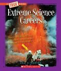 Extreme Science Careers 9780531207444 by Ann Squire Hardback
