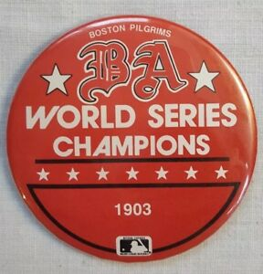 Vintage-MLB-BOSTON-PILGRIMS-1903-World-Series-Champions-3-034-Pin-back-Button-Pin