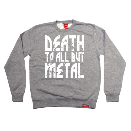 ma in metallo Felpa Pesante in Acciaio Punk Rock Regalo Di Compleanno Divertente MORTE a tutti