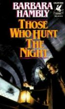 Those Who Hunt the Night (James Asher, Book 1) Hambly, Barbara Mass Market Pape
