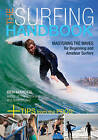 Surfing Handbook: Mastering the Waves for Beginning and Amateur Surfers by Ben Marcus (Paperback, 2010)