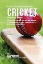 Des Recettes Pour Construire Vos Muscles Au Cricket Avant et Apres la...