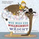 Wie man ein Wollmammut wäscht von Michelle Robinson (2015, Gebundene Ausgabe)