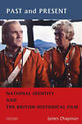 Past and Present: National Identity and the British Historical Film by James Chapman (Paperback, 2005)